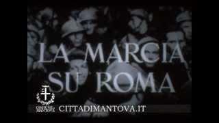 LA MARCIA SU ROMA APRE IL MANTOVA FILM FEST