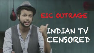 EIC Outrage: Indian TV Censored