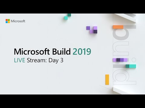 Microsoft Build 2019 - LIVE Stream - Day 3 (May 8)