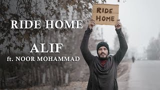 Ride Home : Alif feat. Noor Mohammad | Official Video