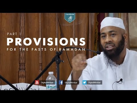 Provisions for the Fasts of Ramadan | Part 1 - Abdullah Al-A