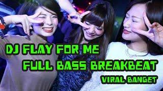 Download DJ FLAY FOR ME ll FULL BASS BREAKBEAT