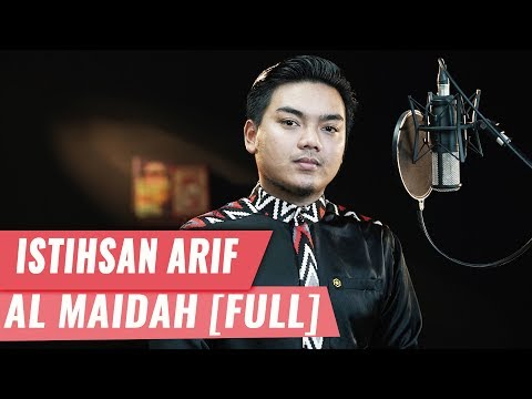SURAT AL MAIDAH [FULL] || Istihsan Arif Al Fudhaily