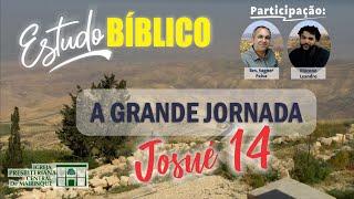 Estudo Bíblico | A Grande Jornada | Capítulo 14 | 15/07/2020