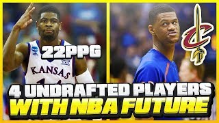 4 UNDRAFTED PLAYERS WHO STILL HAVE A FUTURE IN THE NBA!