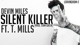Devin Miles - Silent Killer (Feat. T. Mills)