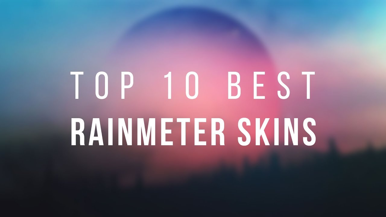 Best Rainmeter Skins 2019 Best Rainmeter Skins (2019)   YouTube