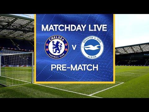 Matchday Live: Chelsea v Brighton | Pre-Match | Premier League Matchday