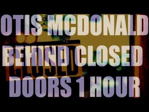 Otis McDonald - BEHIND CLOSED DOORS (1 HOUR VERSION) [NOT LOOP!]