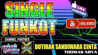Download SINGLE FUNKOT | BUTIRAN SANDIWARA CINTA | THOMAS ARYA | LIRIK