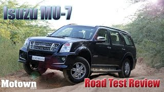 Isuzu MU7 Automatic | Road Test Review | Motown India