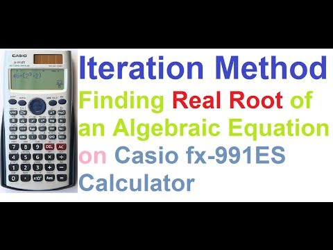 Iteration Method Explained - Finding Real Root On Casio Fx-991ES Calculator