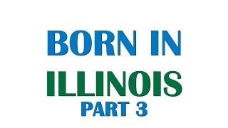 Born In Illinois Part 3 - 10 Famous-Notable People