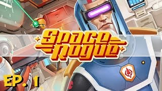 Space Rogue - Ep. 1 - Gone Rogue - Let