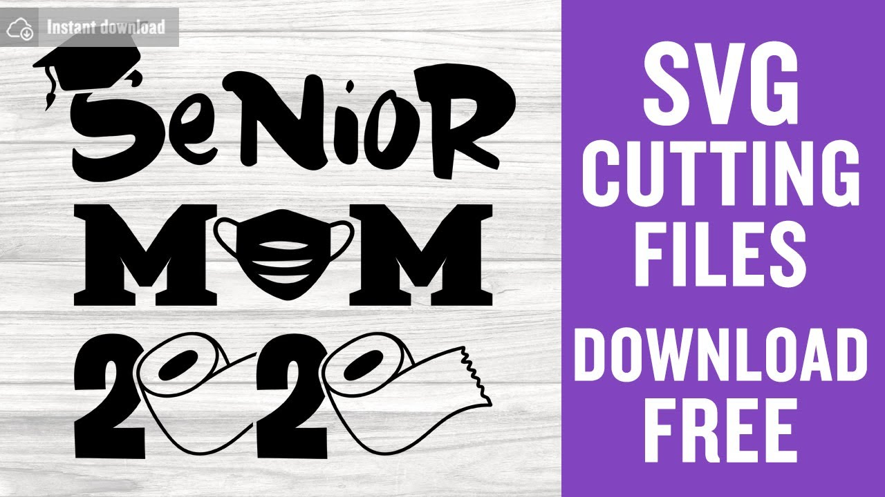 Senior Mom 2020 Svg Free Cutting Files For Scan N Cut Free Download Youtube