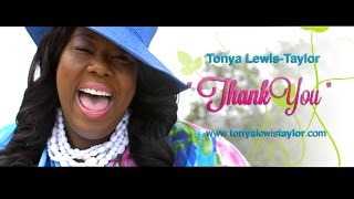 "[OFFICIAL]""Thank You"" Video - Tonya Lewis-Taylor"