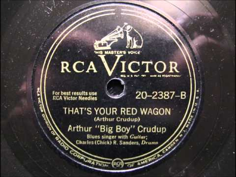 THAT'S YOUR RED WAGON by Arthur 'Big Boy' Crudup BLUES