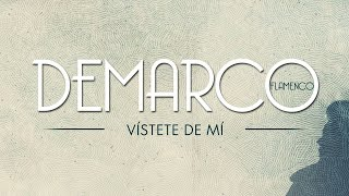Demarco Flamenco - Vístete de mí (Lyric Video)
