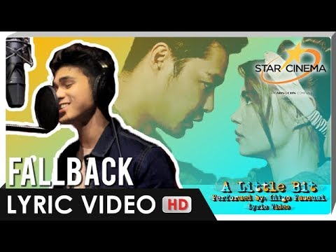 [LYRIC VIDEO] 'A Little Bit' by Iñigo Pascual | Official Theme Song of 'Fallback'