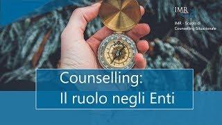 0004 IMR - Counselling: Il Ruolo negli Enti