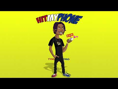 Yvng Swag - Hit My Phone [OFFICIAL AUDIO]