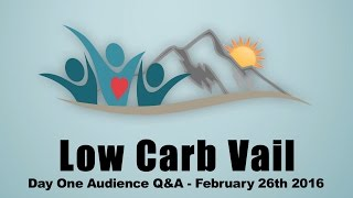 Low Carb Vail 2016   Day One Audience Q&a