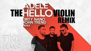 Dirty Nano & John Trend - Hello Adele (The Violin Remix)