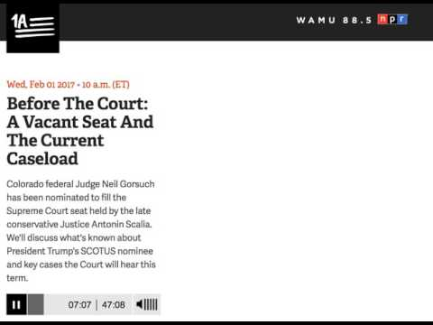 Guest on 1A (WAMU Public Radio) to discuss appointment of Judge Neil Gorsuch