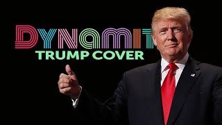 BTS - Dynamite | Donald Trump Cover | Song Army