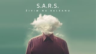 S.A.R.S. - Živim na Balkanu (Official Lyrics Video)