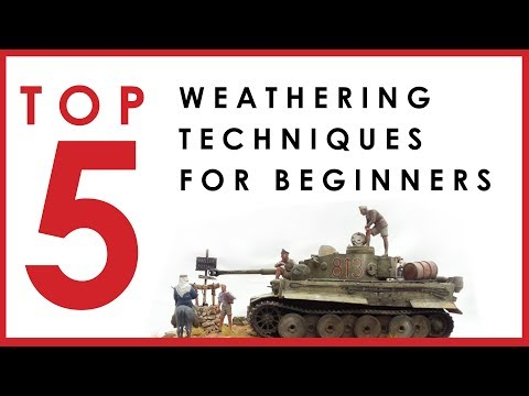 Top 5 weathering techniques for building scale models