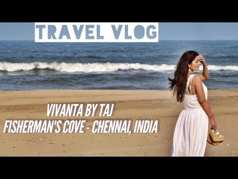 Vivanta By Taj - Fisherman's Cove  - ECR  Resort - Chennai - Weekend Fun