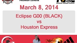 March 8, 2014 - Eclipse U14 Girls vs Houston Express (Full Game)