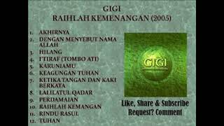 GIGI FULL ALBUM RELIGI RAIHLAH KEMENANGAN 2005 RAMADHAN