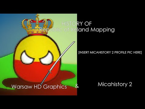 History Of Republic Of Ireland Mapping, Warsaw HD Graphics & Micahistory 2