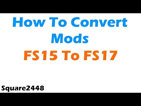 How To Convert Mods From FS15 To FS17 - YouTube