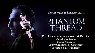 PHANTOM THREAD - London Q&A with Paul Thomas Anderson, JoAnne Sellar, Jonny Greenwood, and Cast