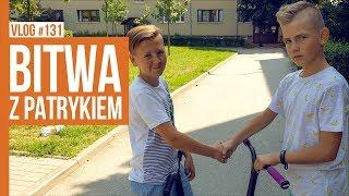 BITWA Z PATRYKIEM / VLOG #131