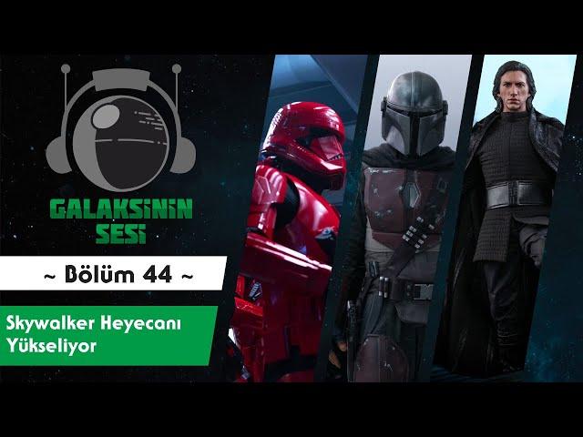 EP 44 - Skywalker Heyecanı Yükseliyor