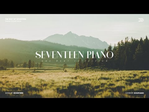 The Best of SEVENTEEN  1 Hour Piano Collection