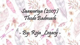 Lyrics - Thode Badmash - Saawariya (2007)