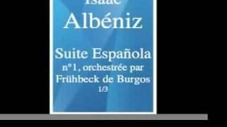 Isaac Albéniz (1860-1909) : Suite Española n°1 (1886), orchestrée par Frühbeck de Burgos 1/3