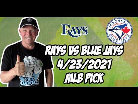 Tampa Bay Rays vs Toronto Blue Jays 4/23/21 MLB Pick and Prediction MLB Tips Betting Pick