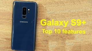 Samsung Galaxy S9+: Top 10 things to know