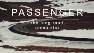 [2.87 MB] Passenger | The Long Road (Acoustic) (Official Album Audio)