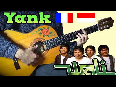 YANK (WALI BAND) meets FRENCH flamenco gypsy guitarist [INDONESIA SONG GUITAR ACOUSTIC COVER]