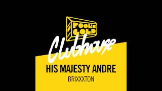 His Majesty Andre - Brixxxton