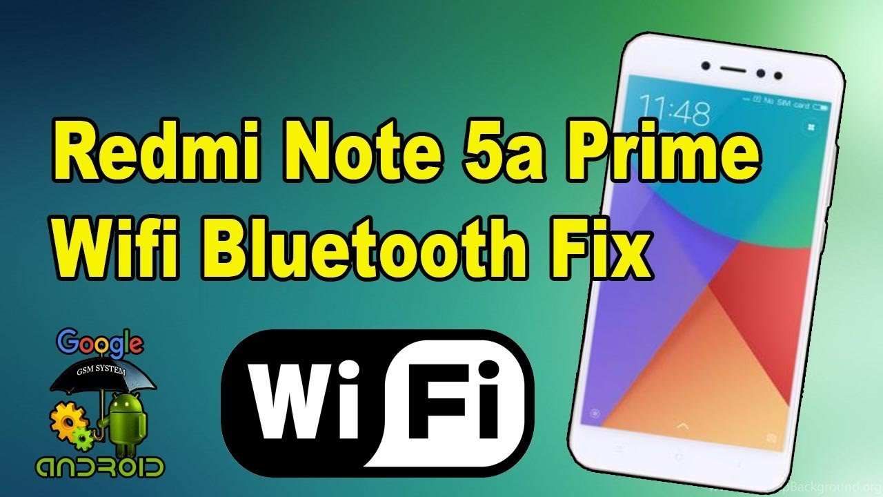 redmi note 5a prime wifi bluetooth fix