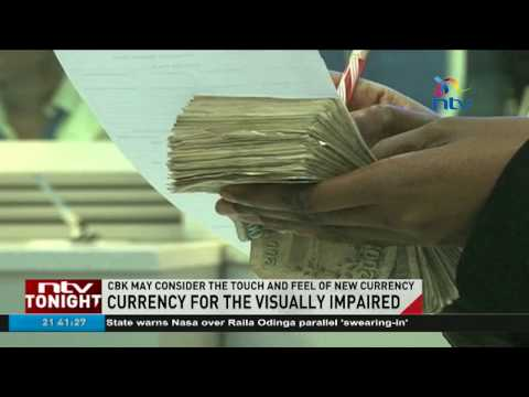 CBK urged to consider currency that is easily distinguishable by the visually impaired