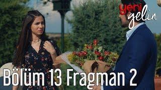 Yeni Gelin 13. Bölüm 2. Fragman